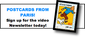 Sign up for Teena Hughes' Postcards from Paris Video Newsletter today!