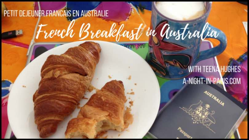 French breakfast in Australia with Teena Hughes