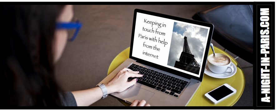 Keeping in touch from Paris with help from the internet
