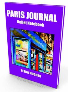 Paris Journal by Teena Hughes